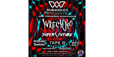 Wubaholics Presents: Wreckno & Super Future 6/4/2021 tickets