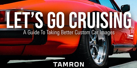 Let's Go Cruising: A Guide To Taking Better Custom Car Images tickets