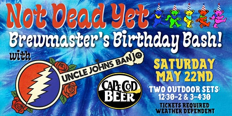 Not Dead Yet - Our Brewmaster's Birthday Bash! tickets