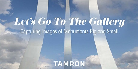 Let's Go To The Gallery: Capturing Images of Monuments Big and Small tickets