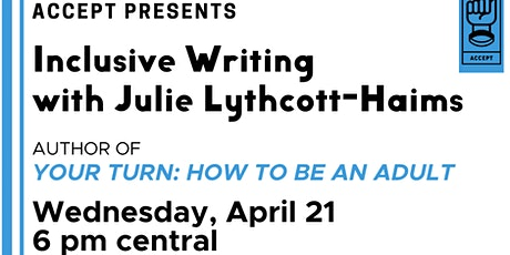 ACCEPT Presents Inclusive Writing w/ Julie Lythcott-Haims tickets