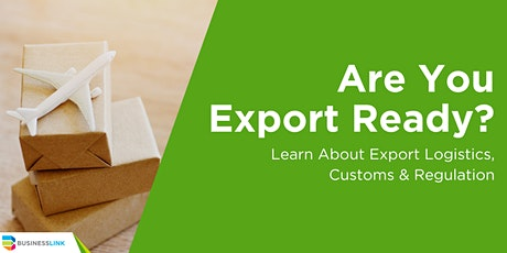 Are you Export Ready?  Learn about Export Logistics, Customs & Regulation tickets
