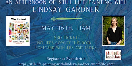 An Afternoon of Still-Life Painting with Author/Illustrator Lindsay Gardner tickets