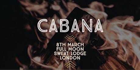 Cabana - Purification Ceremony. tickets