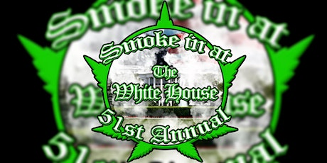 51st Annual Smoke In at The White House tickets