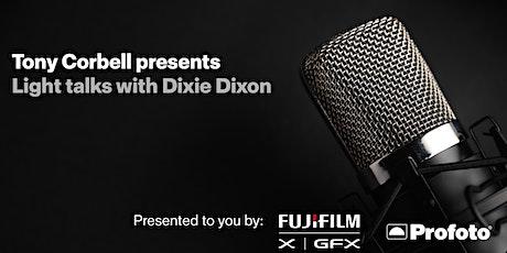 Tony Corbell presents: Light Talks with Dixie Dixon tickets
