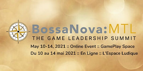 BossaNova:MTL - The Game Leadership Summit tickets