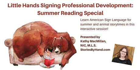 Little Hands Signing Professional Development: Summer Reading Special tickets