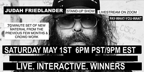 Judah Friedlander Saturday May 1st  9pm EST Livestream Stand-up show tickets