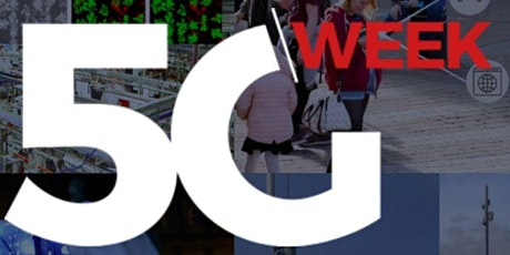 5G Week Virtual Workshop - Connected Communities & Smart City Initiatives Tickets