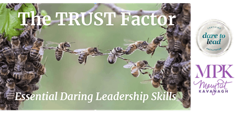 Essential Daring Leadership Skills: The TRUST Factor tickets