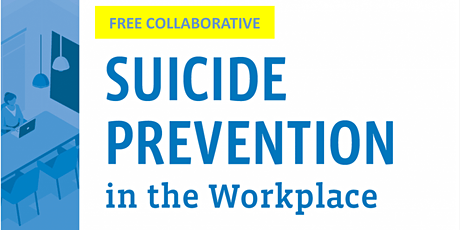 Suicide Prevention in the Workplace Collaborative tickets