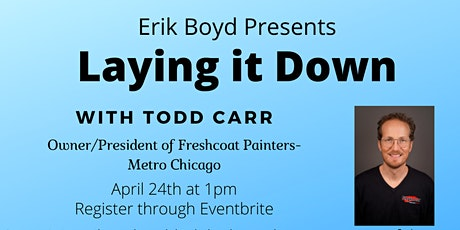 "Erik Boyd presents  ""Laying it Down with Todd Carr at Fresh Coat Painters"" tickets"
