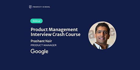 Webinar: Product Management Interview Crash Course by Google PM tickets