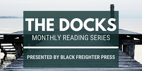 The Docks:  Monthly Reading Series tickets