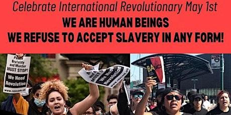 International Revolutionary May 1st Celebration tickets