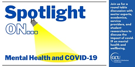 Spotlight On...Mental Health and Covid-19 Tickets
