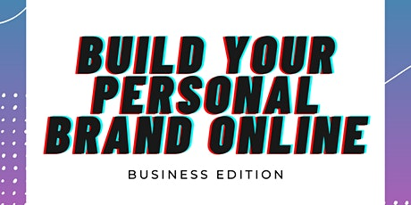 Out The Box Presents... Build Your Personal Brand Online tickets