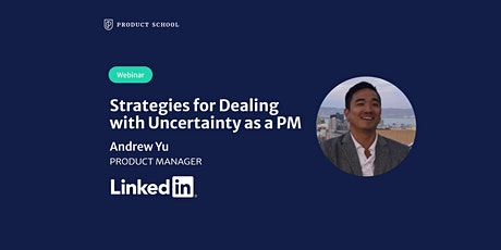 Webinar: Strategies for Dealing with Uncertainty as a PM by LinkedIn PM tickets