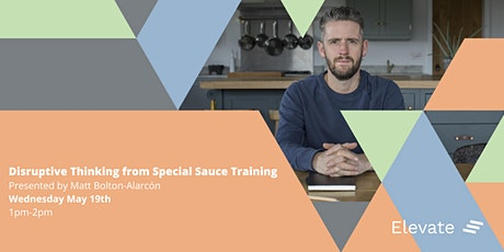 Disruptive Thinking from Special Sauce Training tickets
