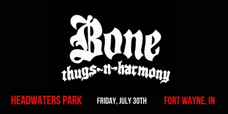Bone Thugs-N-Harmony in Fort Wayne tickets