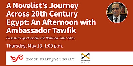 A Novelist's Journey In 20th Century Egypt: A Talk with Ambassador Tawfik tickets
