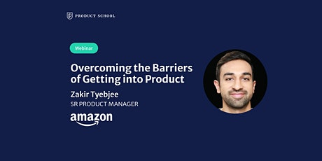 Webinar: Overcoming the Barriers of Getting into Product by Amazon Sr PM tickets