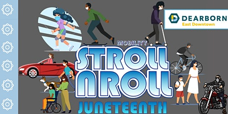 East Downtown Dearborn 2021 Juneteenth Mobility Stroll and Roll tickets
