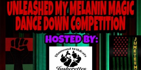 UNLEASHED MY MELANIN MAGIC DANCE DOWN COMPETITION tickets