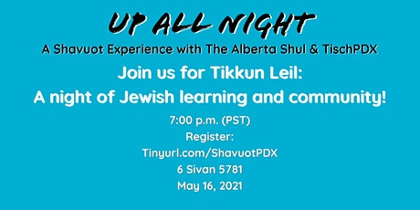 Up All Night: A Shavuot Experience with The Alberta Shul & TischPDX tickets
