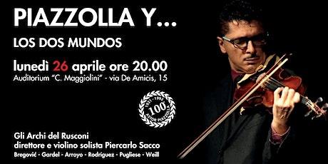 Piazzolla y... los dos mundos biglietti