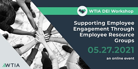 Supporting Employee Engagement Through Employee Resource Groups tickets