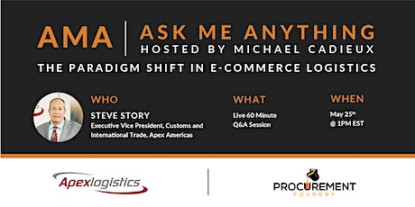 AMA- The Paradigm Shift in E-Commerce Logistics w/Steve Story Apexlogistics tickets