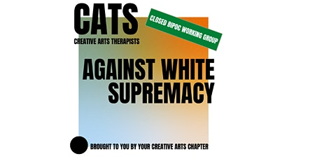 Creative Arts Therapists Against White Supremacy: BIPOC Discussion Group tickets