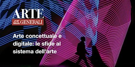 Arte concettuale e digitale: le sfide al sistema dell'arte biglietti