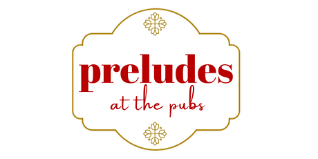 Preludes at the Pubs - 5/25 tickets