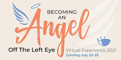 The Off The Left Eye Experience 2021: Becoming an Angel tickets