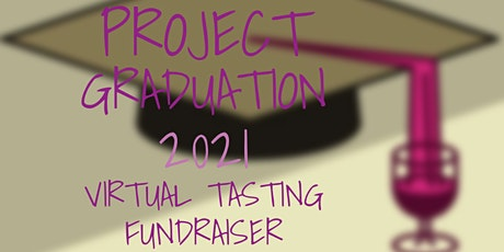 Project Graduation Virtual Wine Tasting Fundraiser tickets