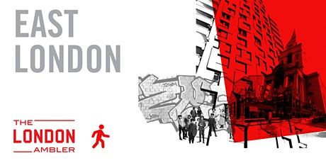 EAST LONDON - Architecture, Streetlife & Survival (030721) tickets