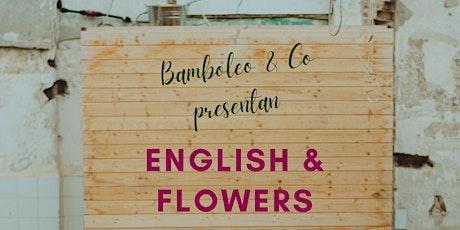 English & Flowers entradas