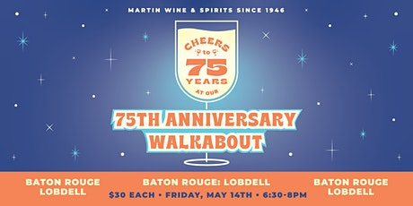 75th Anniversary Walkabout: Baton Rouge Lobdell tickets
