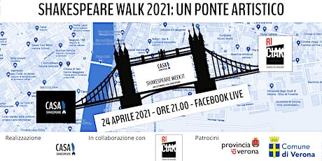 SHAKESPEARE WALK 2021: un ponte artistico  - solo su FACEBOOK LIVE biglietti