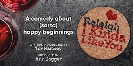Raleigh I Kinda Like You - Comedy World Premiere tickets