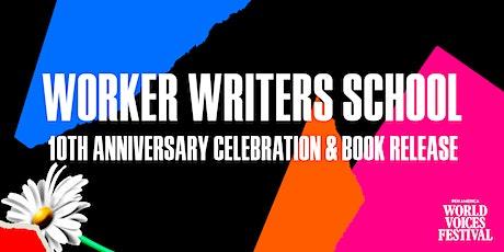Worker Writers School 10th Anniversary Celebration & Book Release tickets