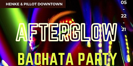 Afterglow Bachata Party At Henke & Pillot 05/22 tickets