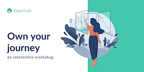 Owning your journey workshop tickets