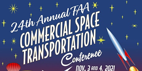 The 24th Annual FAA Commercial Space Transportation Conference tickets