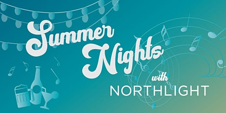 Summer Nights with Northlight tickets