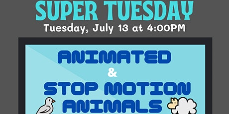 Super Tuesday: Animated & Stop Motion Animals tickets