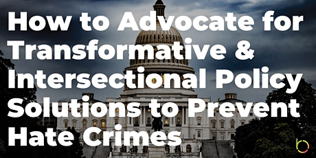 How to Advocate for Transformative and Intersectional Policy Solutions tickets